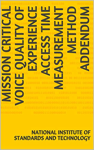 Mission Critical Voice Quality of Experience Access Time Measurement Method Addendum (English Edition)