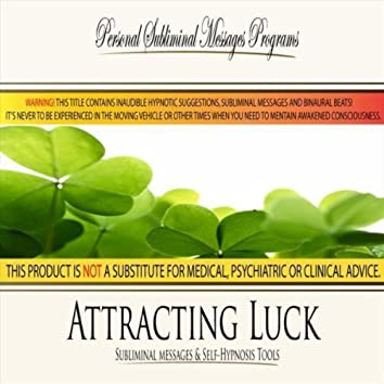 Attracting Luck - Subliminal Messages