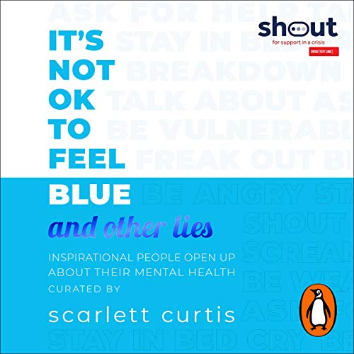It's Not OK to Feel Blue (and Other Lies) audiobook cover art