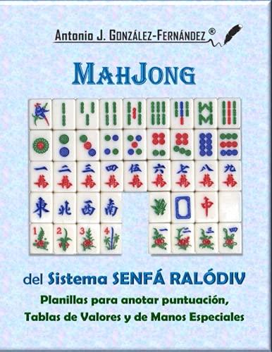 MahJong del Sistema SENFÁ RALÓDIV: Planilla para anotar puntuación, Tablas de Valores y de Manos Especiales (#Entretenimientos, Band 2)