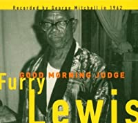 Good Morning Judge by Furry Lewis (2004-09-27)