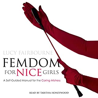 Femdom for Nice Girls: A Self-Guided Manual for the Caring Mistress audiobook cover art