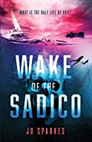 Wake of the Sadico: A Paranormal Suspense