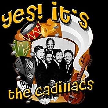 Yes! It's The Cadillacs