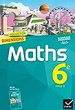 Dimensions Mathématiques 6e - Manuel de l'élève - Nouveau programme 2016