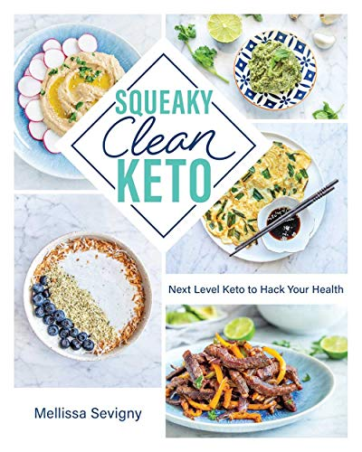 Squeaky Clean Keto: Next Level Keto to Hack Your Health