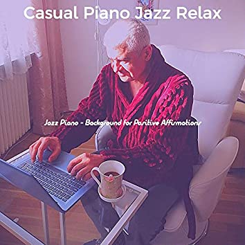 Jazz Piano - Background for Positive Affirmations