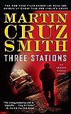 Three Stations: An Arkady Renko Novel (Arkady...