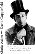 David Copperfield: The Personal History, Adventures, Experience and Observation of David Copperfield the Younger of Blunderstone Rookery