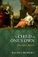 A Child of One's Own: Parental Stories