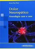 REY:Dolor Neurop‡tico Caso a Caso: Neurología Caso a Caso...