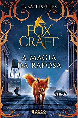 A magia da raposa (Foxcraft Livro 1)