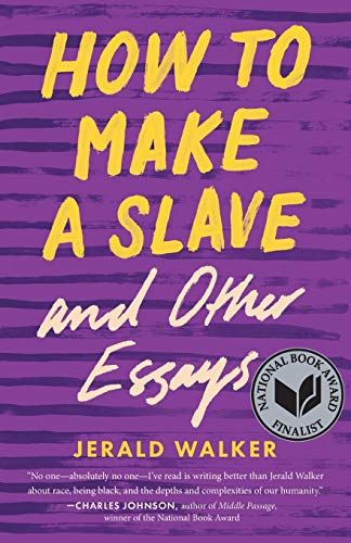 Compare Textbook Prices for How to Make a Slave and Other Essays 21st Century Essays 1 Edition ISBN 9780814255995 by Walker, Jerald