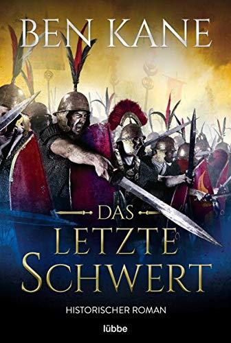 Das letzte Schwert: Historischer Roman