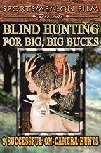 Blind Hunting for Big, Big, Bucks