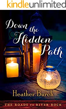 Down the Hidden Path (The Roads to River Rock Book 2)