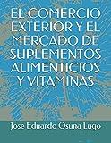 El Comercio Exterior Y El Mercado de Suplementos Alimenticios Y Vitaminas