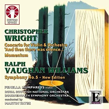 Ralph Vaughan Williams: Symphony No. 5 - New Edition & Christopher Wright: Concerto for Violin and Orchestra