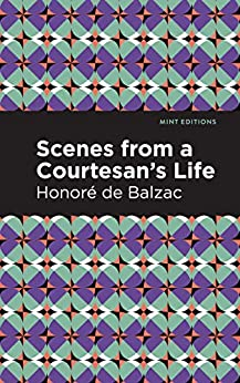 Scenes from a Courtesan's Life (Mint Editions) (English Edition) por [Honoré de Balzac, Mint Editions]