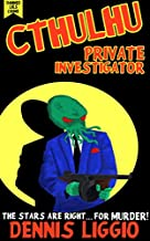 Cthulhu, Private Investigator & Other Stories