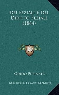 Dei Feziali E del Diritto Feziale (1884)