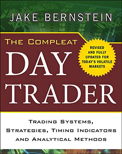The Compleat Day Trader: Trading Systems, Strategies, Timing Indicators, and Analytical Methods