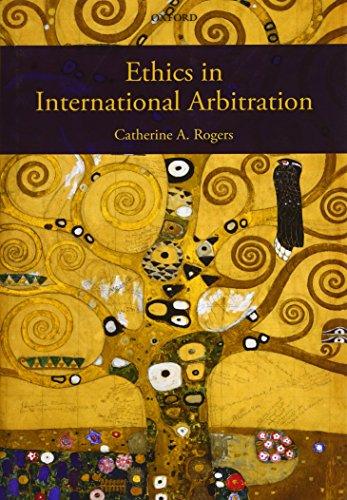 Rogers, C: Ethics in International Arbitration