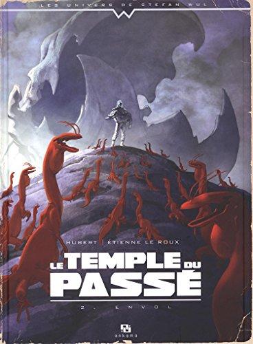 Le temple du passé, Tome 2 : Envol
