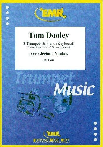 Tom Dooley: für 3 Trompeten und Klavier (Keyboard) (Gitarre und Percussion ad lib)