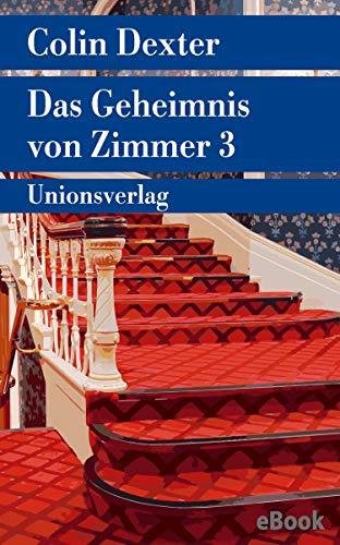 Das Geheimnis von Zimmer 3: Kriminalroman. Ein Fall für Inspector Morse 7 (metro) (German Edition) eBook: Dexter, Colin, Hammer, Marie S.: Amazon.es: Tienda Kindle