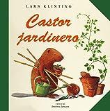 Castor jardinero (Coleccion 'Castor'/Busy Beaver Series)