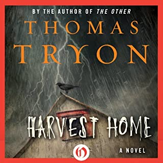 Harvest Home                   By:                                                                                                                                 Thomas Tryon                               Narrated by:                                                                                                                                 Jonathan Yen                      Length: 16 hrs and 2 mins     14 ratings     Overall 4.4
