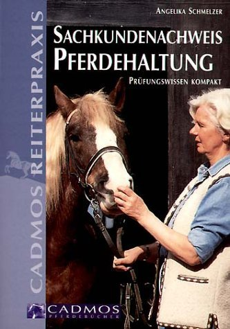Sachkundenachweis Pferdehaltung: Prüfungswissen kompakt von Schmelzer. Angelika (2003) Taschenbuch