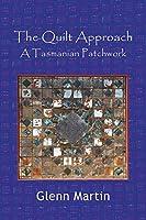 The Quilt Approach: A Tasmanian Patchwork