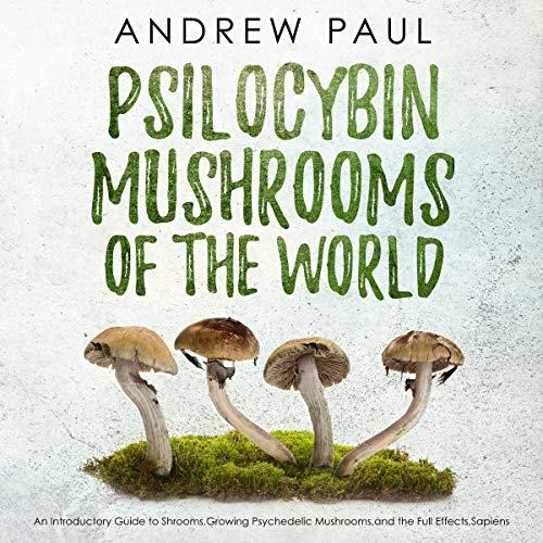 Psilocybin Mushrooms of the World audiobook cover art