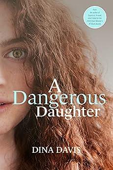 A Dangerous Daughter by [Dina Davis]