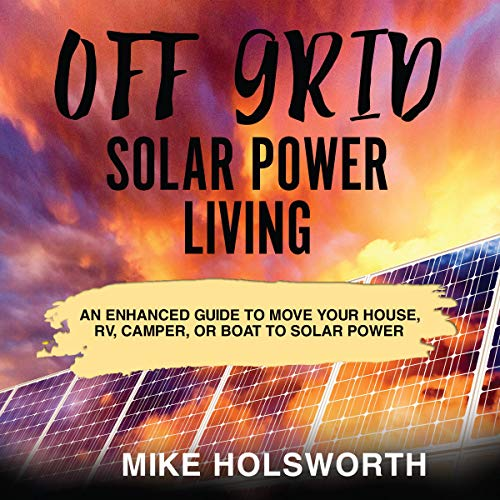 Off Grid Solar Power Living audiobook cover art