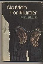 No Man for Murder by Melvin Richard Ellis (1973-09-03)