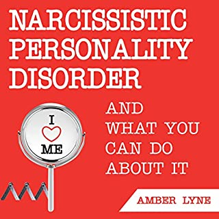 Narcissistic Personality Disorder and What You Can Do About It cover art