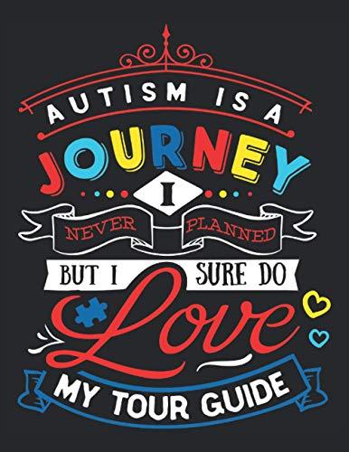 Libro de trabajo del planificador de autismo: un viaje nunca planeado pero me encanta mi guía: Cuaderno de trabajo del planificador de autismo - Tapa blanda 120 páginas formato de 8.5 x 11 pulgadas