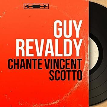 Chante Vincent Scotto (feat. Henry Fels et son orchestre) [Mono Version]