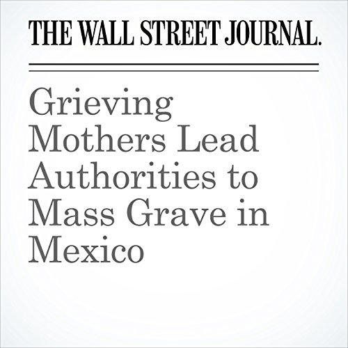 Grieving Mothers Lead Authorities to Mass Grave in Mexico copertina