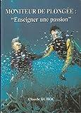 Moniteur de plongée - Enseigner une passion
