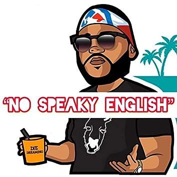 No Speaky English