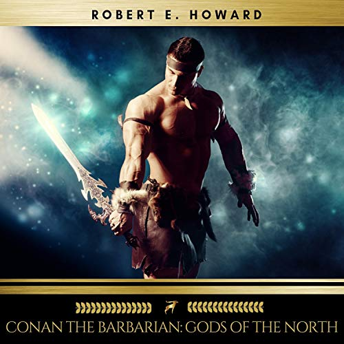 Conan the Barbarian - Gods of the North audiobook cover art