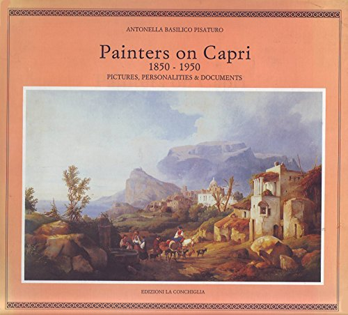 Painters on Capri (1850-1950). Pictures, personalities, documents (Haliotis)