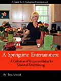 A Springtime Entertainment (Entertainment Ideas From Pam Book 1)