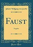 Faust - Tragédie (Classic Reprint) - Forgotten Books - 23/04/2018