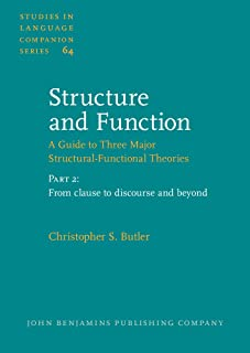 Structure and Function – A Guide to Three Major Structural-Functional Theories: Part 2: From clause to discourse and beyond