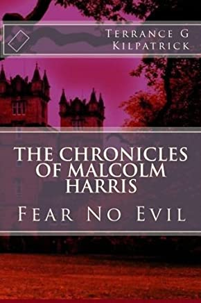 The Chronicles of Malcolm Harris: Essence of Evil Volume 3